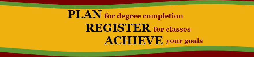 Plan for degree completion, Register for classes, Achieve your goals