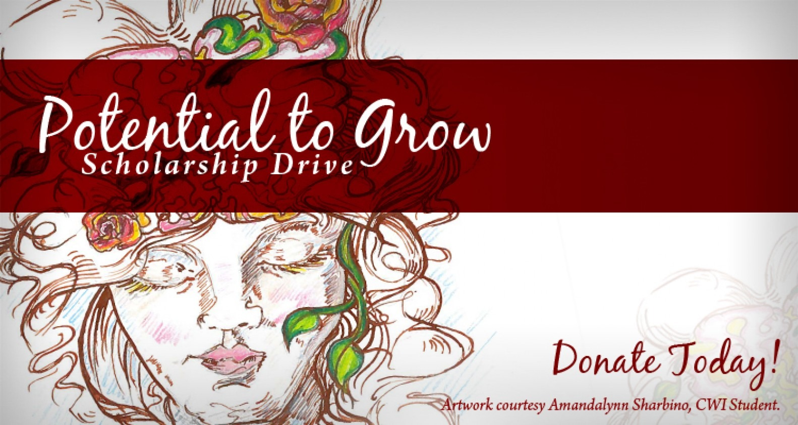 CWI Foundation Potential to Grow Scholarship Drive, Artwork courtesy Amandalynn Sharbino