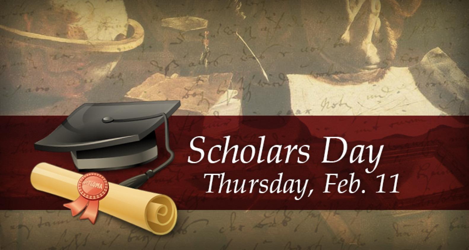 Scholars Day | Thursday, Feb. 11